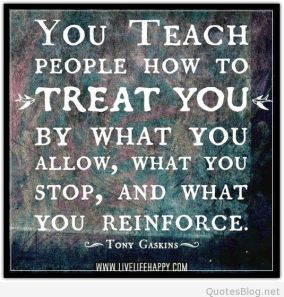 you-teach-people-how-to-treat-you-quote