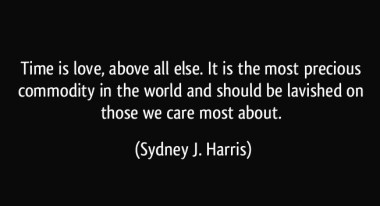 quote-time-is-love-above-all-else-it-is-the-most-precious-commodity-in-the-world-and-should-be-lavished-sydney-j-harris-321676